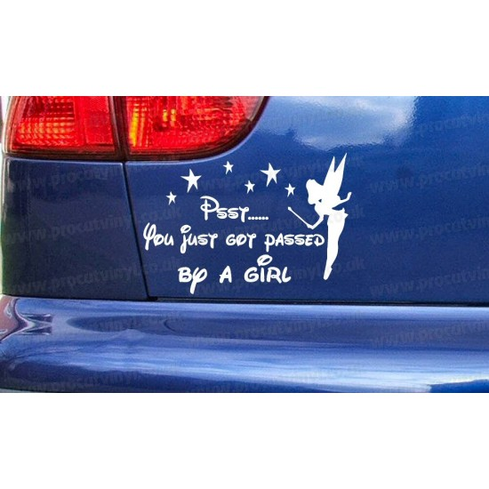 Tinkerbell Fairy PSST YOU JUST BEEN PASSED BY A GIRL Novelty Funny Car Bumper Window Sticker Decal