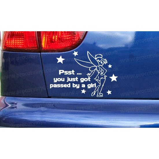 Tinkerbell Fairy PSST YOU JUST BEEN PASSED BY A GIRL Novelty Funny Car Bumper Window Sticker Decal ref:2