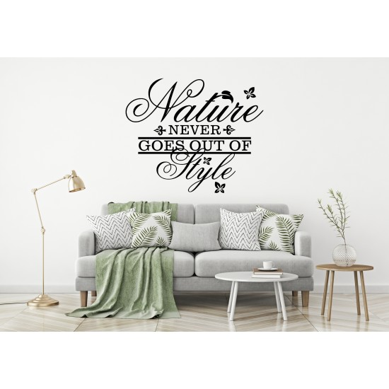 Nature Never Goes Out Of Style Custom Sizes Small to Large Quotes Phrases Bedroom Kitchen Lounge Living Room DIY Wall Art Home Decorative Decoration Decor Vinyl Die Cut Sticker Decal ref:002