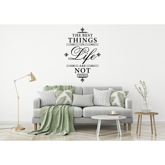 The Best Things in Life Are Not Things Custom Sizes Small to Large Quotes Phrases Bedroom Kitchen Lounge Living Room DIY Wall Art Home Decorative Decoration Decor Vinyl Die Cut Sticker Decal ref:005