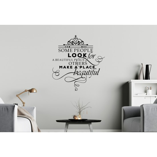 Some People Look For A Beautiful Place Others Make It Custom Sizes Small to Large Quotes Phrases Kitchen Bedroom DIY Wall Art Home Decorative Decoration Decor Vinyl Die Cut Sticker Decal ref:006