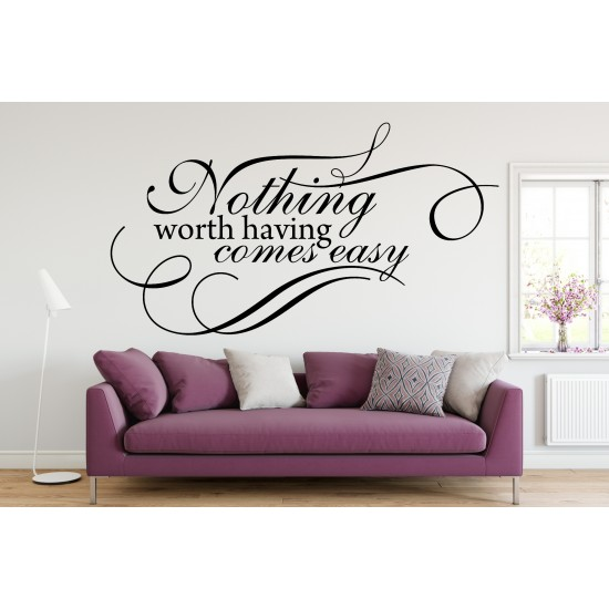 Nothing Worth Having Comes Easy Custom Sizes Small to Large Quotes Phrases Bedroom Kitchen lounge Living Room DIY Wall Art Decorative Decoration Decor Vinyl Die Cut Sticker Decal ref:024
